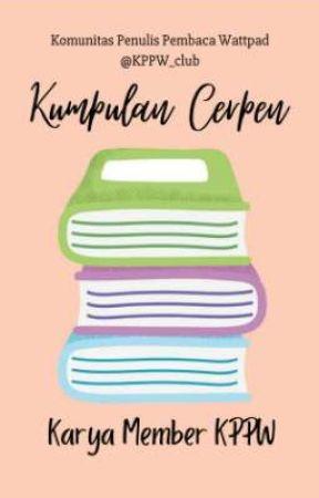 Kumpulan Cerpen Member KPPW by KPPW_club