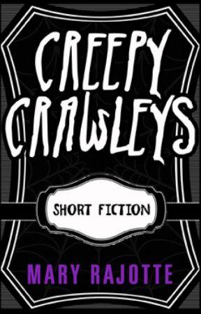 Creepy Crawleys by MaryRajotte