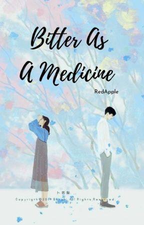 Bitter As a Medicine by 1RedApple
