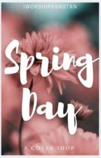 SPRING DAY || COVER SHOP [OPEN] by iworshipbangtan