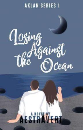 Losing Against The Ocean (Aklan Series 1) by _bvttafly_