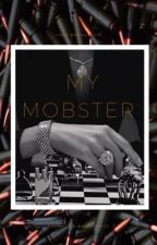 MY MOBSTER : meu mafioso by nessa9418
