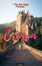 The Crown ( Run Away Princess ) by Alexxganda