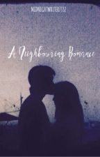 A Neighbouring Romance by midnight_writer7332