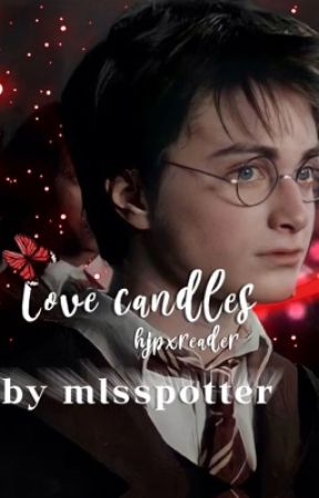 love candles // Harry potter X Reader fanfiction by periw1nkle