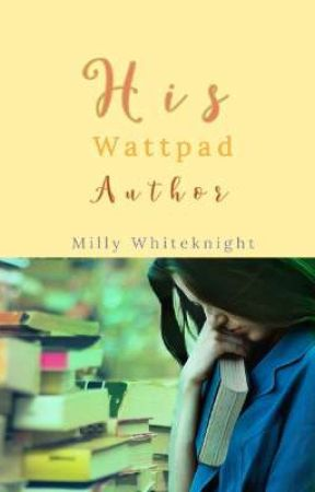 His Wattpad Author (English version) by Milly_W