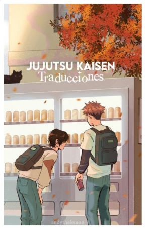 JUJUTSU KAISEN 「 Traducciones 2 」 by glittertearss
