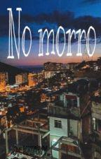 No morro  by Kawsyy_
