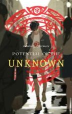 The Unkown with Potential by Lawliet_Aftermore