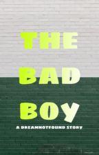 The Bad Boy (dreamnotfound) by emilysnotfound