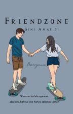 Friendzone Gini Amat Si by mangkokbebek
