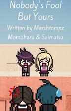 Nobody's Fool But Yours | Saimatsu & Momoharu by Marshtompz