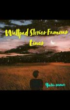 Wattpad Stories Lines by AlabyuKiss