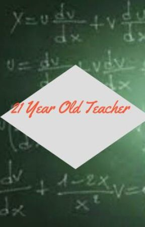 The 21 Year Old Teacher by Queen_nisha2006