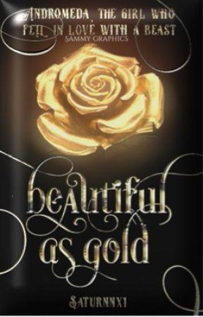 Beautiful As Gold {Rewritten}  by xflowersxxx