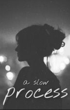 A Slow Process by night_fallz
