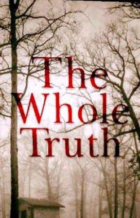 THE WHOLE TRUTH by JasmineFernandez027