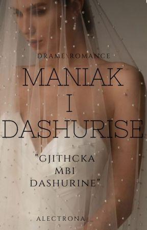 MANIAK I DASHURISE by Alectrona__