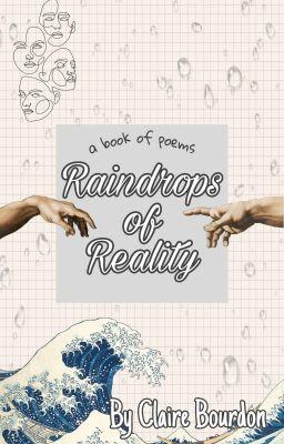 Raindrops of Reality - [poetry]