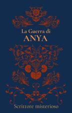 La Guerra di Anya by ElleDeathNote1979