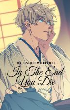 In the End You Die (Gojo x Reader) by UniqueWriter68