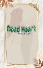 Dead Heart by Queenfitrias