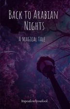 Back to the Arabian Nights by itspeafowlyoufool