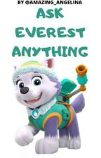 Ask Everest Anything by Amazing_Angelina