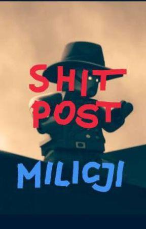 Milicyjny Shitpost by MilicjaZawszeGotowa