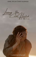 Loving The Cold-Hearted, Mr. CEO (COMPLETED) by Moony_Tae