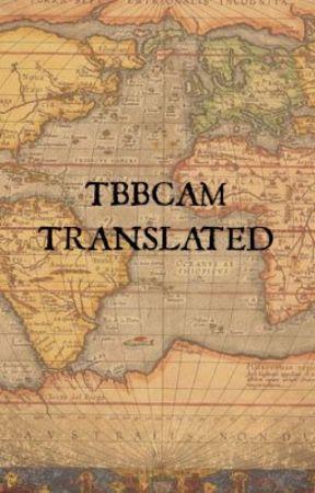 Introducing: TBBCAM_Translated by Slim_Shady