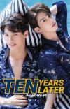 TEN YEARS LATER cover