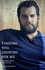 Finding You, Looking for Me: A Henry Cavill FanFic by Sarcasmgrey