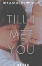 TILL I MET YOU | JINKOOK by jinxxxb