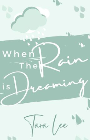 When the Rain is Dreaming by lanhudiee