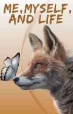 Me, Myself And Life  by Fox_Prints