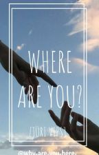 Where are you? - Jüri Vips by why-are-you-here-