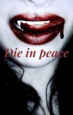 Die in peace by Filippa_t