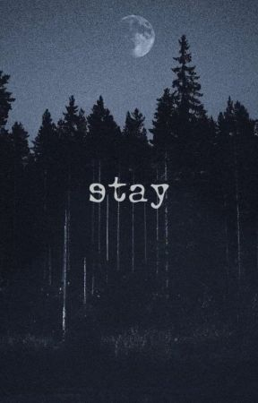 Stay ☾ by newtscumslut