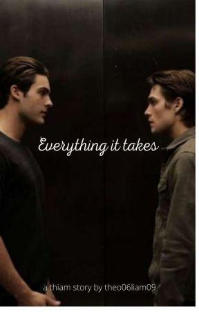 Everything it takes (thiam) by theo06liam09