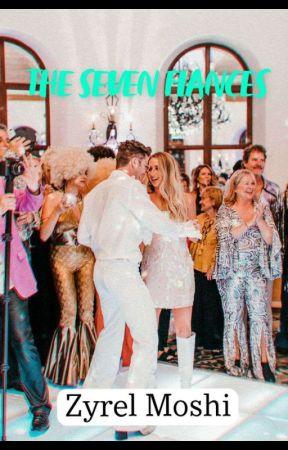 THE SEVEN FIANCES by zyrelmoshi
