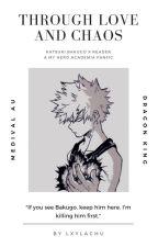 Through Love And Chaos - Bakugo Katsuki x Reader by lxylachu