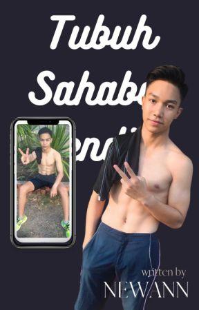 Tubuh Sahabat Sendiri by Newann74