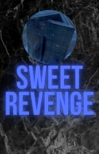 Sweet Revenge by Marauders274