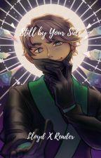 Still by Your Side -||Lloyd x Reader||- by Rozsune