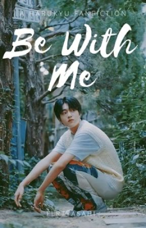 be with me | harukyu by flrtyasahi