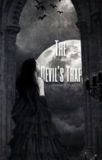 THE DEVIL'S TRAP by mariabae9