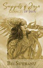 Snippets of Jaya by suthanu