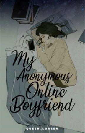 My Anonymous Online Boyfriend (Soon) by Queen_Loreen