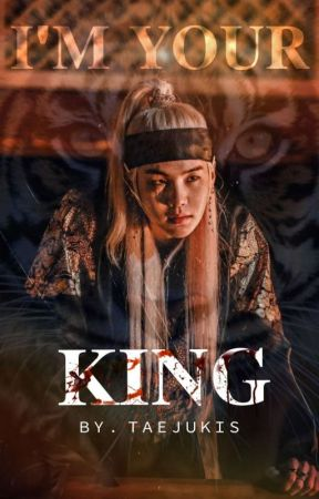 I'M YOUR KING [BOOK 2] by taejukis_official